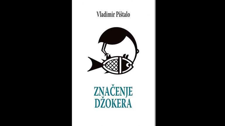ZNAČENJE DŽOKERA – Vladimir Pištalo