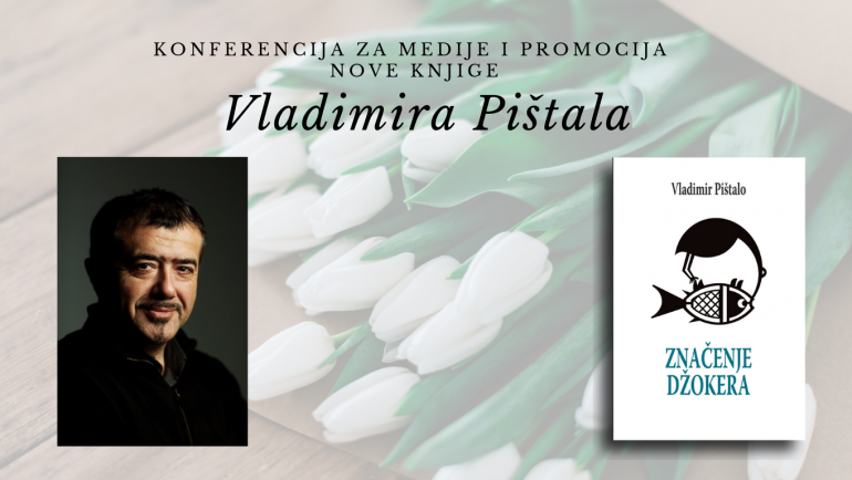 Konferencija za medije i predstavljanje nove knjige Vladimira Pištala ZNAČENJE DŽOKERA u Biblioteci Grada Beograda