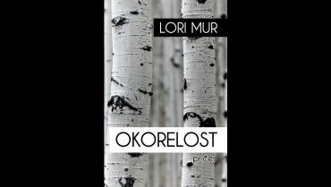 OKORELOST, Lori Mur