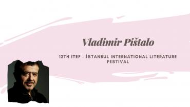 Vladimir Pištalo gost uglednog književnog festivala u Istanbulu